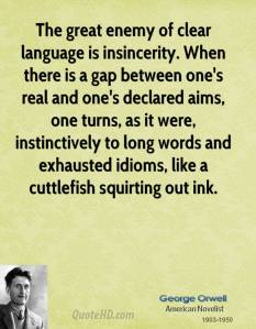 george-orwell-author-the-great-enemy-of-clear-language-is-insincerity